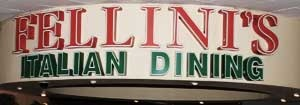 Fellini's Italian Restaurant sign.